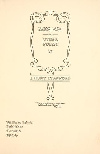 Miriam and other poems by Stanford, Joseph Hunt