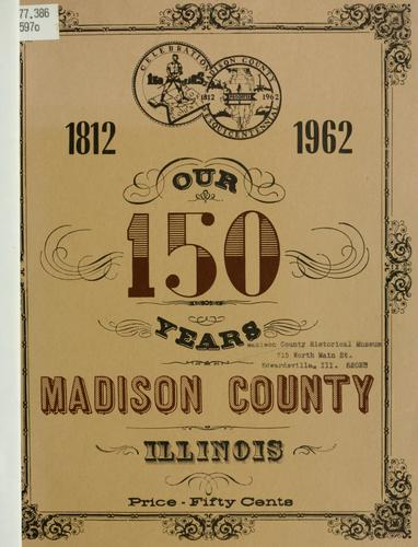 Our 150 years, 1812-1962 by James S. Flagg