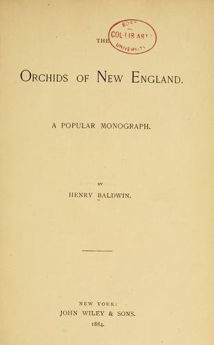 The orchids of New England by Baldwin, Henry.