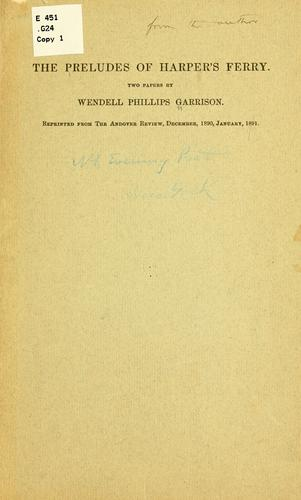 The preludes of Harper's Ferry by Garrison, Wendell Phillips