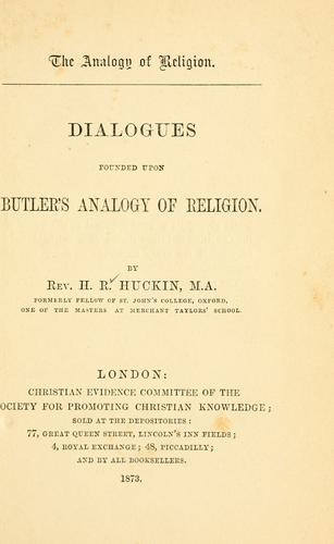 Dialogues founded upon Butler's analogy of religion by H. R. Huckin