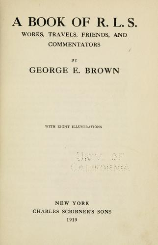 A book of R. L. S by Brown, George E.