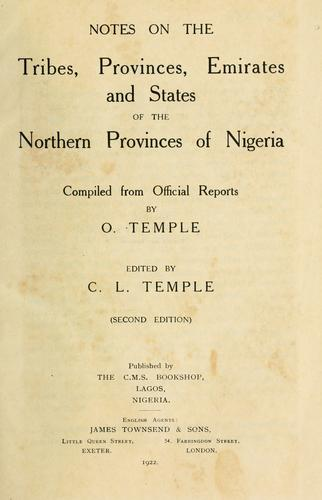 Notes on the tribes, provinces, emirates and states of the northern provinces of Nigeria by Olive Susan Miranda Macleod Temple
