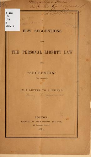 "A few suggestions upon the personal liberty law and ""secession"" (so called)."