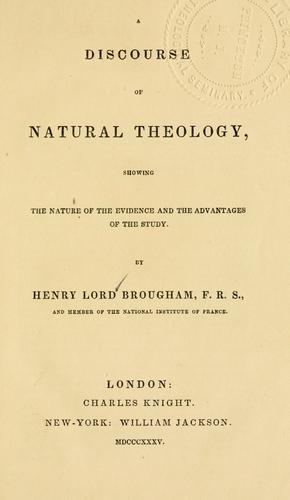 A discourse of natural theology by Brougham, Henry Lord Baron