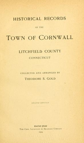 Historical records of the town of Cornwall, Litchfield County, Connecticut by Theodore Sedgwick Gold