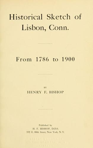 Historical sketch of Lisbon, Conn., from 1786-1900 by Henry Fitch Bishop