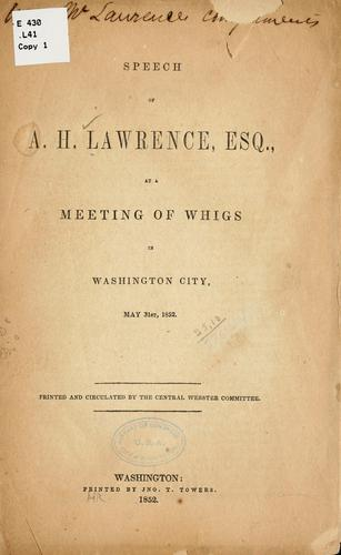 Speech of A. H. Lawrence, esq., at a meeting of Whigs in Washington city, May 31st, 1852 by Lawrence, A. H.