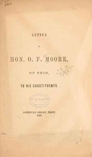 Letter of Hon. O. F. Moore, Ohio, to his constitutents by Oscar F. Moore