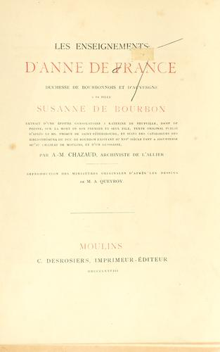 Les enseignements d'Anne de France, duchesse de Bourbonnois et d'Auvergne, ©Ła sa fille Susanne de Bourbon by Anne of France