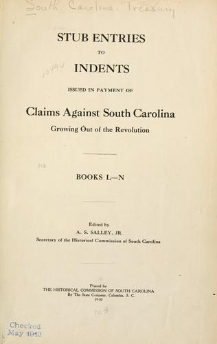 Stub entries to indents issued in payment of claims against South Carolina growing out of the Revolution.