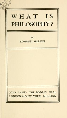 What is philosophy? by Edmund Gore Alexander Holmes