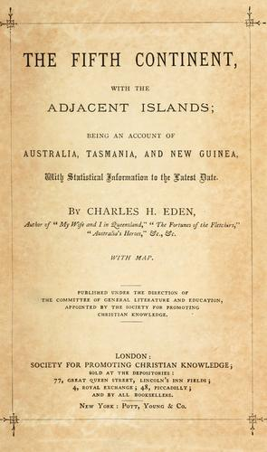 The fifth continent, with the adjacent islands by Charles H. Eden