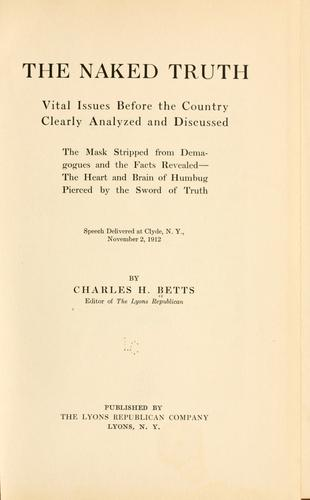 The naked truth by Charles Henry Betts