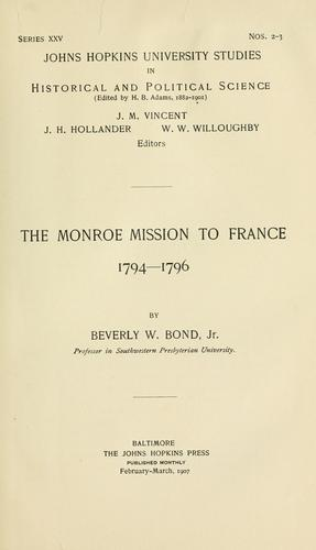 The Monroe mission to France, 1794-1796 by Beverley W. (Beverley Waugh) Bond