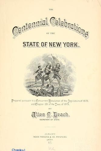 The centennial celebrations of the state of New York by Allen C. Beach