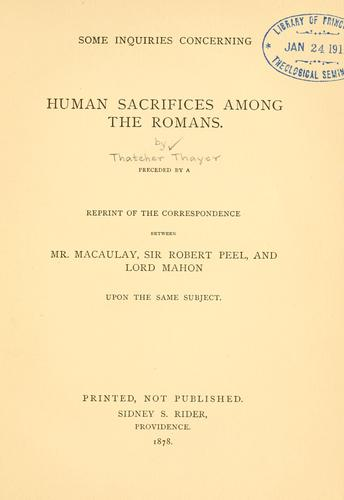 Some inquiries concerning human sacrifices among the Romans by Thatcher Thayer