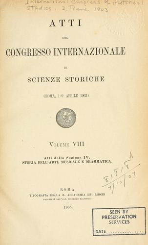 Atti del Congresso internazionale di scienze storiche (Roma, 1-9 aprile 1903) by International Congress of Historical Sciences (1903 Rome)