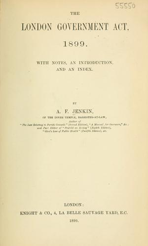 The London Government Act, 1899 by Austin Fleeming Jenkin