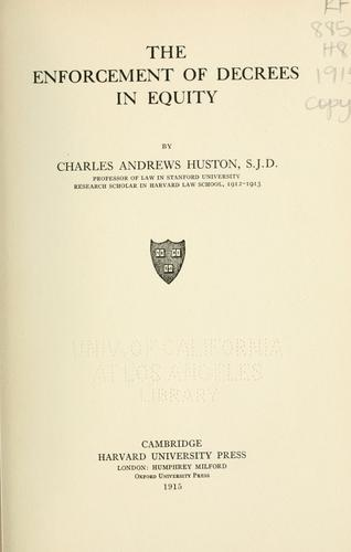 The enforcement of decrees in equity by Huston, Charles Andrews