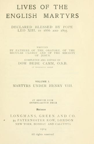 Lives of the English Martyrs by written by fathers of the Oratory, of the secular clergy and of the Society of Jesus.