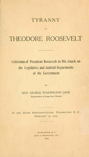Tyranny of Theodore Roosevelt by George Washington Cook