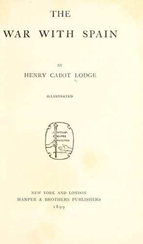 The war with Spain by Henry Cabot Lodge