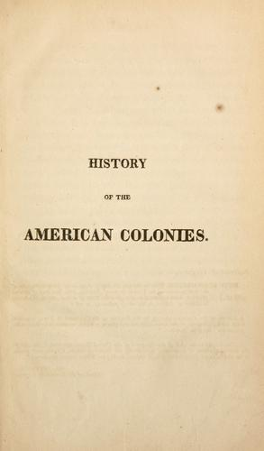 A history of the colonies planted by the English on the continent of North America, from their settlement to the commencement of that war which terminated in their independence by John Marshall