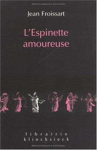 L'espinette amoureuse ed.2002 by Jean Froissart