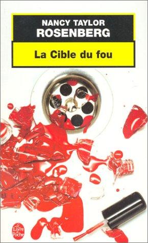 La Cible du fou by Nancy Taylor Rosenberg