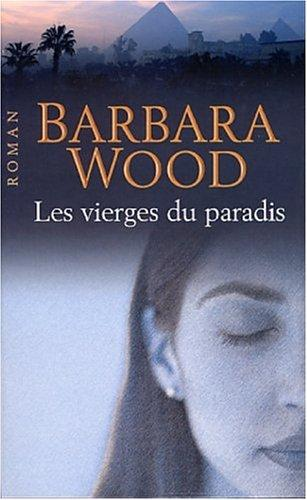 Les vierges du paradis by Barbara Wood