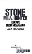 Escape from Nicaragua (Stone M.I.A. Hunter, No 8) (Stone M.I.a. Hunter, No 8) by Jack Buchanan