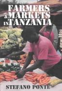 Farmers & Markets in Tanzania by Stefano Ponte