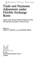 Trade and Payments Adjustment Under Flexible Exchange Rates (International Economics Study Group) by John P. Martin, Alisdair Smith