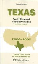 Texas Family Code and Related Provisions 2006-2007 by D. Kelly Weisberg