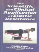 Scientific and Clinical Application of Elastic Resistance by Phillip Page
