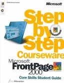 Microsoft  FrontPage  2000 Step by Step Courseware Core Skills Class Pack by ActiveEducation